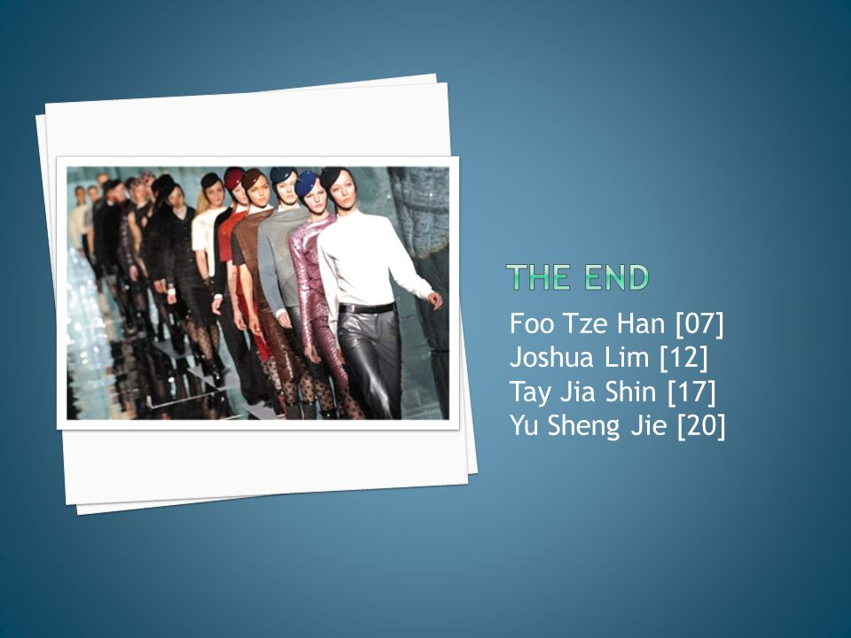 The END Foo Tze Han [07] Joshua Lim [12] Tay Jia Shin [17]